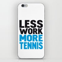 Less work more tennis iPhone & iPod Skin