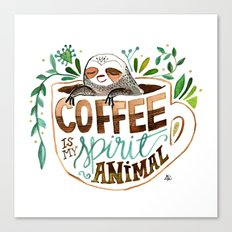 Coffee is my spirit animal Canvas Print