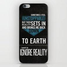 Ignore Reality iPhone & iPod Skin