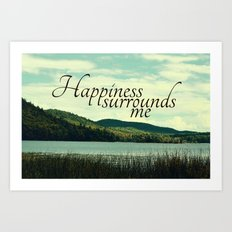 Happiness Surrounds Me Art Print