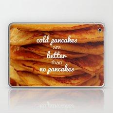 Cold pancakes are better than no pancakes Laptop & iPad Skin