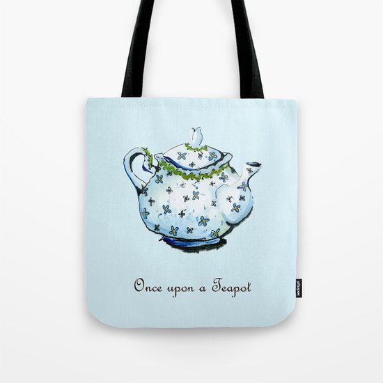 Once Upon A Teapot Tote Bag