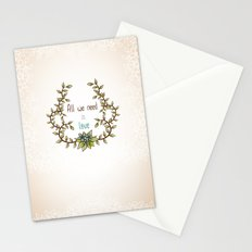 All we need is Love Stationery Cards