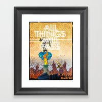 All Things Will Pass Framed Art Print