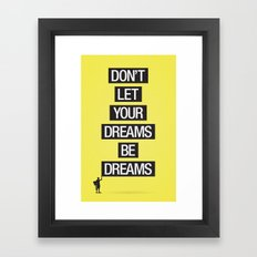 Dreams Be Dreams Framed Art Print
