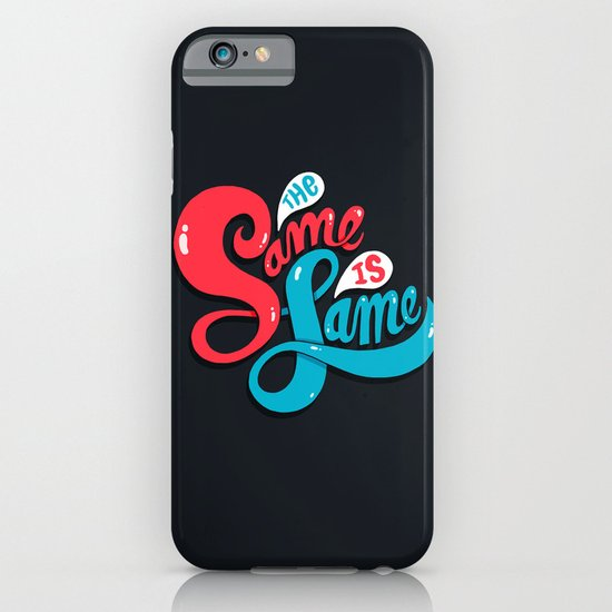 The Same is Lame iPhone & iPod Case