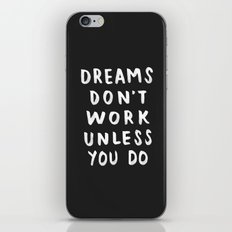 Dreams Don't Work Unless You Do - Black & White Typography 01 iPhone & iPod Skin