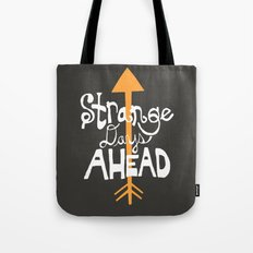 Strange Days Ahead Tote Bag