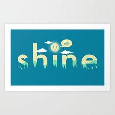 i will shine Art Print