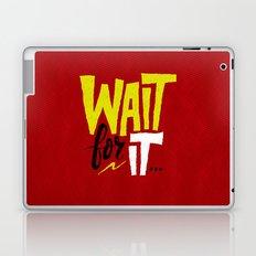 Wait for it. Laptop & iPad Skin