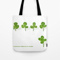 Sometimes different is better. Tote Bag