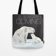 winter is not coming Tote Bag