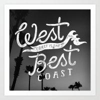West Coast Is The Best C… Art Print