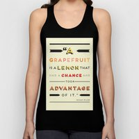Oscar Wilde: A grapefruit is a lemon that had a chance and took advantage of it. Unisex Tank Top