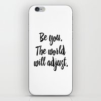 BE YOU. THE WORLD WILL A… iPhone & iPod Skin