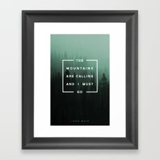 The Mountains Are Callin… Framed Art Print