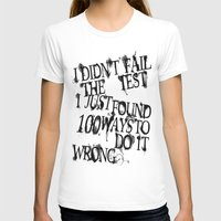 T-shirt featuring I Did Not Fail (ver. 2) by jUNki