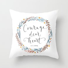 Courage Dear Heart Throw Pillow