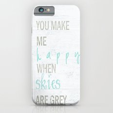 YOU MAKE ME HAPPY  iPhone 6 Slim Case