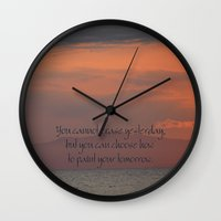 You cannot erase yesterday, but you can choose how  you paint your tomorrow. Wall Clock