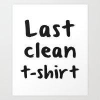 Last Clean T-shirt Art Print