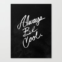 Always Be Cool Canvas Print