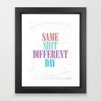 Same Shit Different Day. Framed Art Print