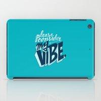 Please Consider My Vibe iPad Case