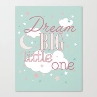 Dream Big Little One In … Canvas Print