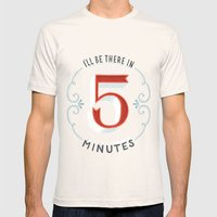 I'll Be There In 5 Minut… Mens Fitted Tee Natural SMALL