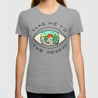 TAKE ME TO THE DESERT Womens Fitted Tee Tri-Grey SMALL