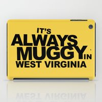 It's Always Muggy in West Virginia by RonkyTonk iPad Case
