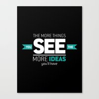 ...The More Ideas You'll… Canvas Print