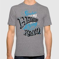 So What if all my Heroes are the Losing Kind Mens Fitted Tee Tri-Grey SMALL