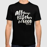 All Things Work Together… Mens Fitted Tee Black SMALL