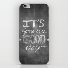 It's gonna be a good day iPhone & iPod Skin