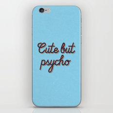Cute but Psycho iPhone & iPod Skin