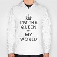 I'm The Queen Of My Worl… Hoody