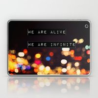 We Are Alive, We Are Inf… Laptop & iPad Skin