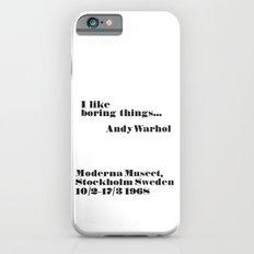 WARHOL: I like boring things... iPhone 6s Slim Case
