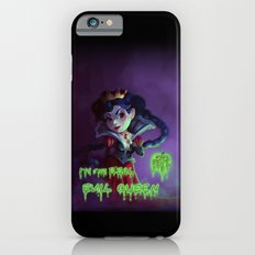 I'm the real evil queen iPhone 6s Slim Case