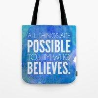 Mark 9:23. All Things Ar… Tote Bag
