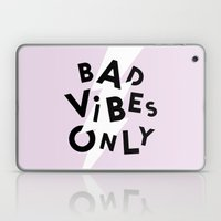 Bad Vibes Only Laptop & iPad Skin