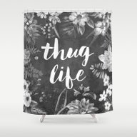 Shower Curtain featuring Thug Life by Text Guy
