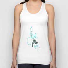 If Today Was Your Last Day Unisex Tank Top