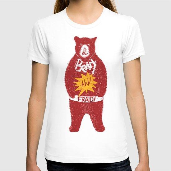 Be Beary Ahh!fraid! T-shirt