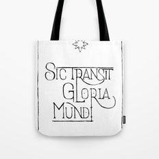 Sic Transit Gloria Mundi Tote Bag