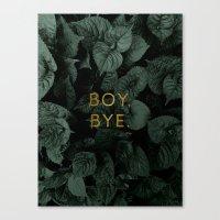 Boy, Bye - Vertical Canvas Print