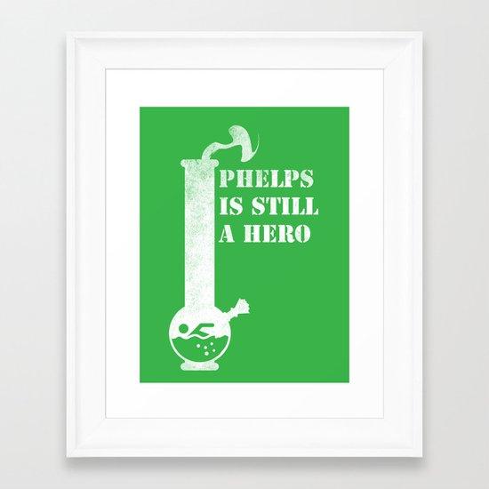Phelps is Still A hero Framed Art Print