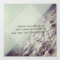 Seasons are changing and waves are crashing and stars are falling for us. Canvas Print